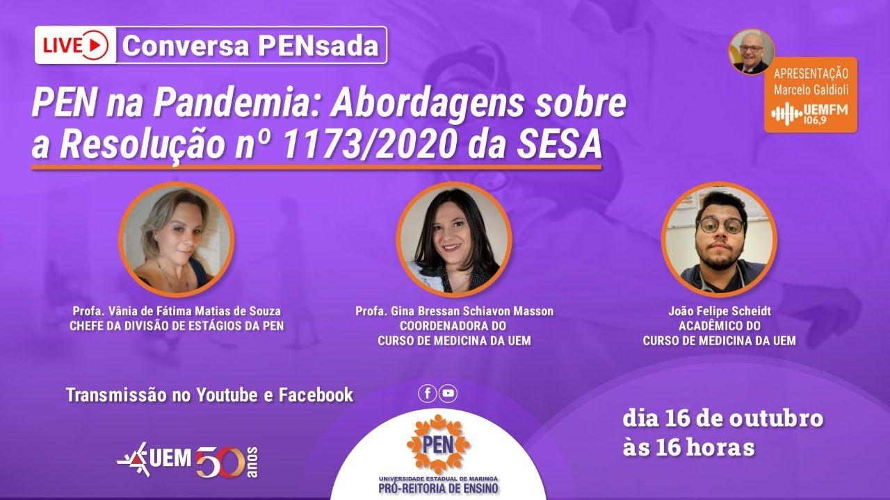 PEN na Pandemia: Abordagens sobre a Resolução nº 1173/2020 da SESA - 16/10 - 16h