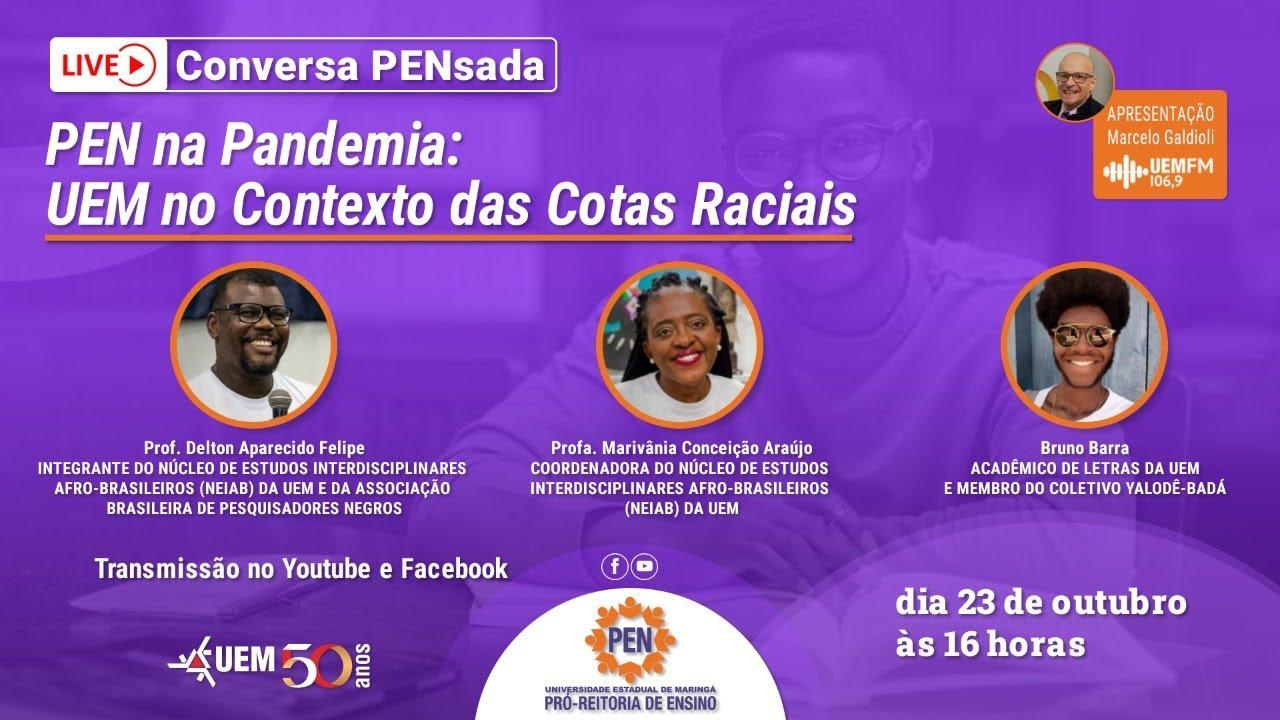 PEN na Pandemia: UEM no Contexto das Cotas Raciais - 23/10 - 16h