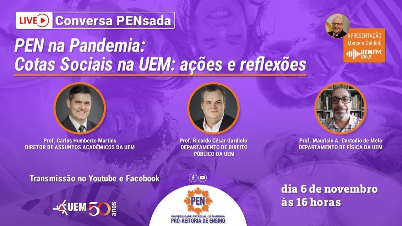 PEN na Pandemia - Cotas Sociais na UEM: ações e reflexões - 06/11 - 16h