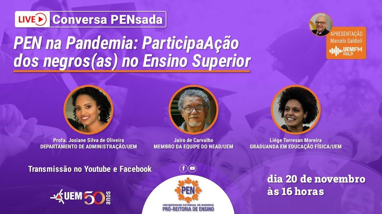 PEN na Pandemia - Participação dos negros(as) no Ensino Superior - 20/11 - 16h