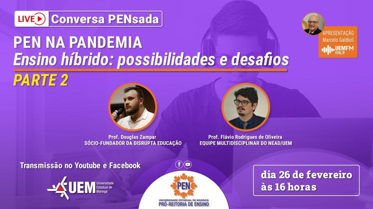 PEN na Pandemia - Ensino Híbrido: possibilidades e desafios - Parte 2 - 26/02