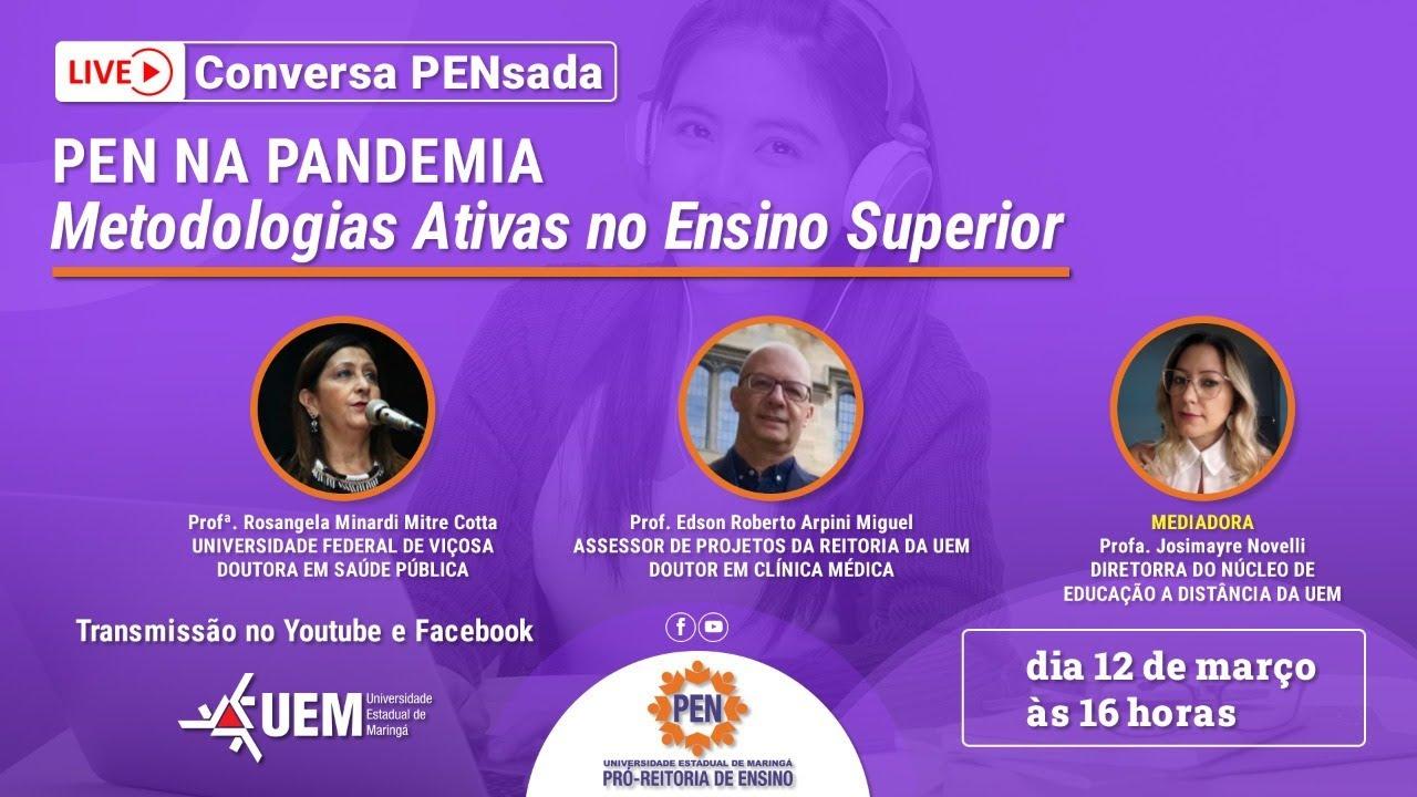 PEN na Pandemia - Metodologias Ativas no Ensino Superior - 12/03/2021 - 16h
