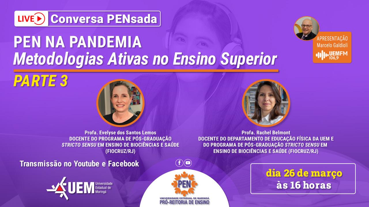 PEN na Pandemia - Metodologias Ativas no Ensino Superior - Parte 3 - 26/03/2021